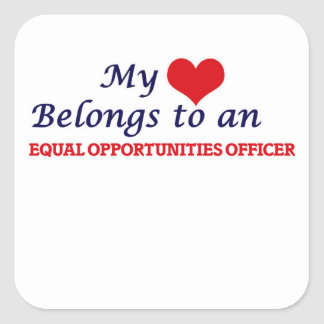 My Heart Belongs to an Equal Opportunities Officer Square Sticker