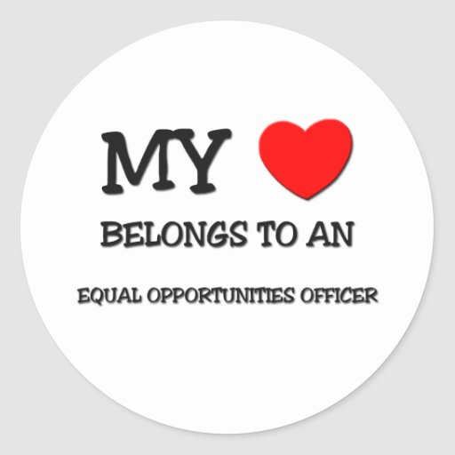 My Heart Belongs To An EQUAL OPPORTUNITIES OFFICER Sticker