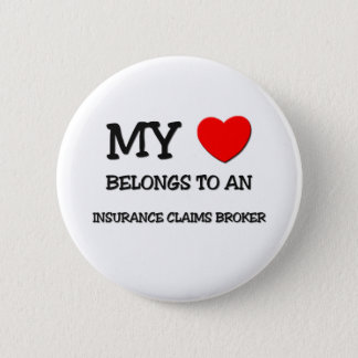 My Heart Belongs To An INSURANCE CLAIMS BROKER 2 Inch Round Button