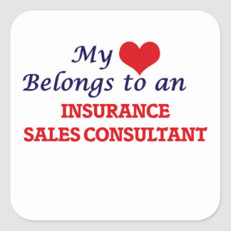 My Heart Belongs to an Insurance Sales Consultant Square Sticker