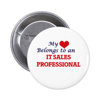 My Heart Belongs to an It Sales Professional 2 Inch Round Button