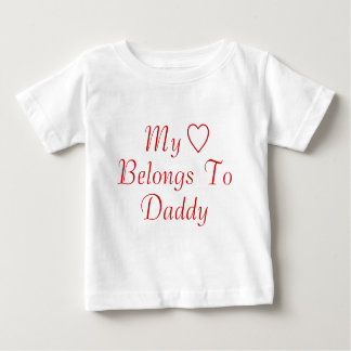 My Heart Belongs To Daddy Baby T-Shirt