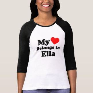 My Heart Belongs to Ella T-Shirt