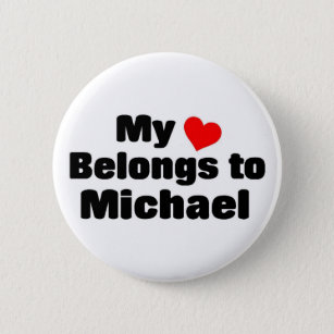 My heart belongs to Michael 2 Inch Round Button