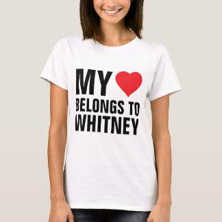 My heart belongs to Whitney T-Shirt