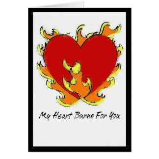 My Heart Burns for You Greeting Card