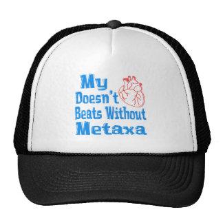 My heart doesn't beats without Metaxa. Trucker Hats