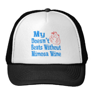 My heart doesn't beats without Mimosa Wine. Trucker Hat
