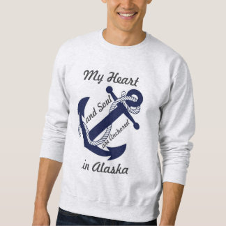 My heart is anchored in Alaska Sweatshirt