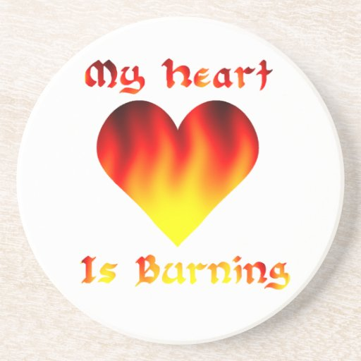 My Heart Is Burning Beverage Coasters