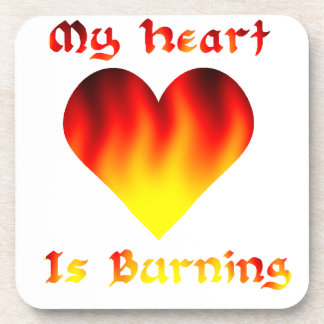 My Heart Is Burning Drink Coaster