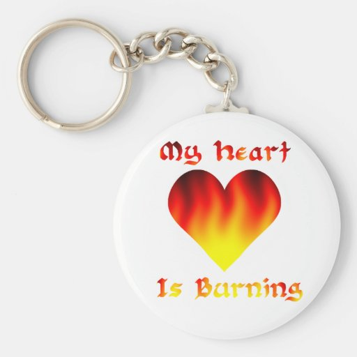 My Heart Is Burning Key Chains