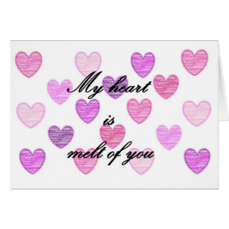 My heart is melt of you greeting card