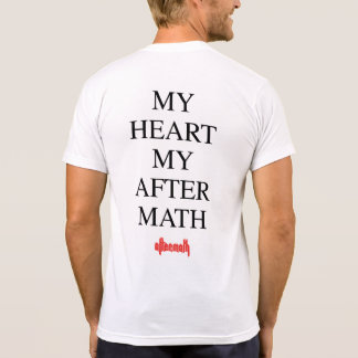 My Heart My Aftermath T-Shirt