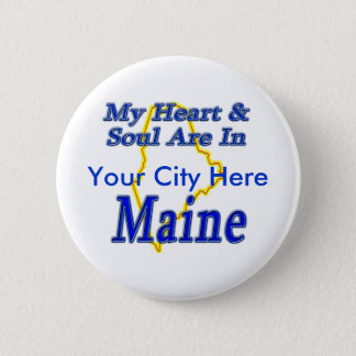 My Heart & Soul Are In Maine 2 Inch Round Button