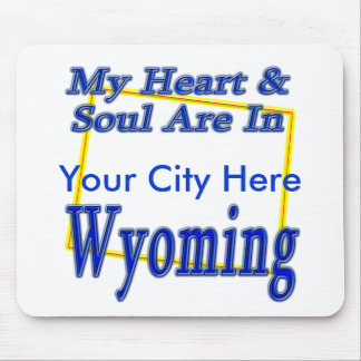 My Heart & Soul are in Wyoming Mouse Pad