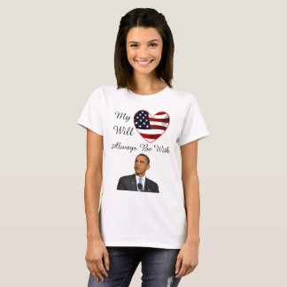 My Heart will Always Be With, President Obama T-Shirt