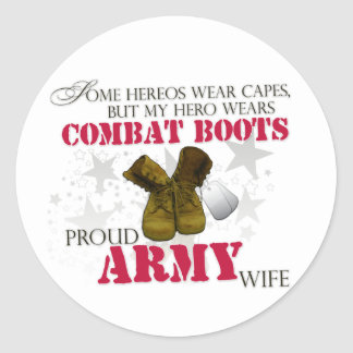 My Hero wears Combat Boots - Army Wife Classic Round Sticker
