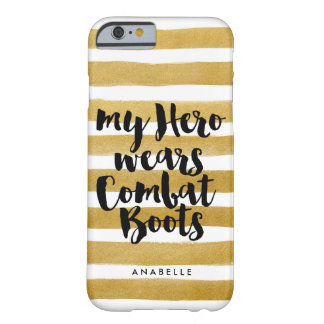 My Hero Wears Combat Boots Barely There iPhone 6 Case