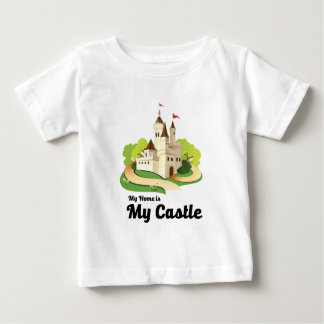 my home my castle baby T-Shirt