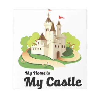 my home my castle notepad