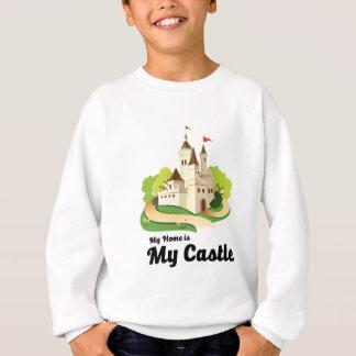 my home my castle sweatshirt