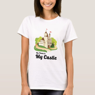 my home my castle T-Shirt