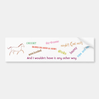 My horse - cheeky day dreamer bumper sticker