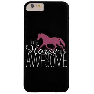 My Horse Is Awesome Equestrian Barely There iPhone 6 Plus Case