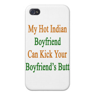 My Hot Indian Boyfriend Can Kick Your Boyfriend's Case For iPhone 4