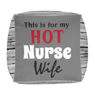 My Hot Nurse Wife pouf