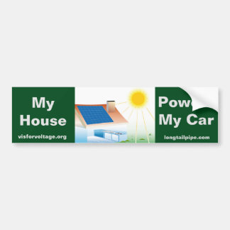 My House Powers My Car - Bumper Sticker