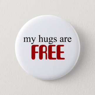 My Hugs are Free 2 Inch Round Button
