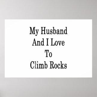 My Husband And I Love To Climb Rocks Poster