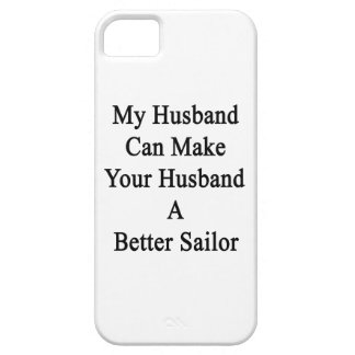 My Husband Can Make Your Husband A Better Sailor iPhone 5 Case