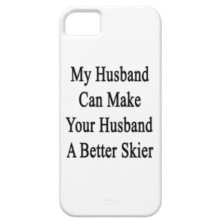 My Husband Can Make Your Husband A Better Skier iPhone 5 Case