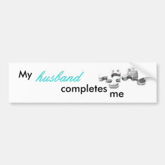 My husband completes me bumper sticker