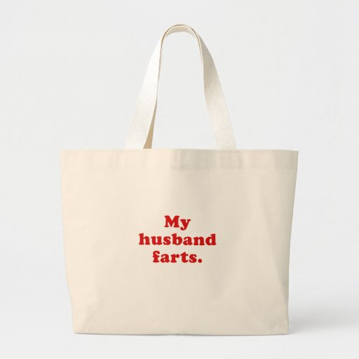 My Husband Farts Tote Bag