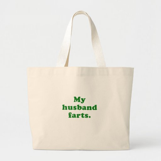 My Husband Farts Canvas Bag