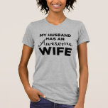 My Husband Has An Awesome Wife Tshirts
