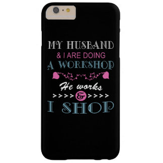 MY HUSBAND & I ARE DOING A WORKSHOP BARELY THERE iPhone 6 PLUS CASE