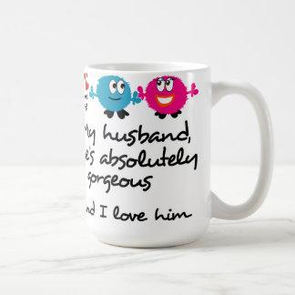 My Husband is Gorgeous, I Love Him Coffee Mug