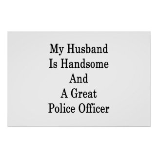 My Husband Is Handsome And A Great Police Officer Poster
