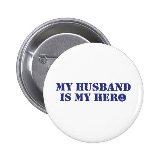 My husband is my hero button