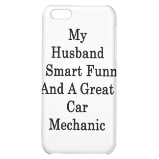 My Husband Is Smart Funny And A Great Car Mechanic iPhone 5C Covers