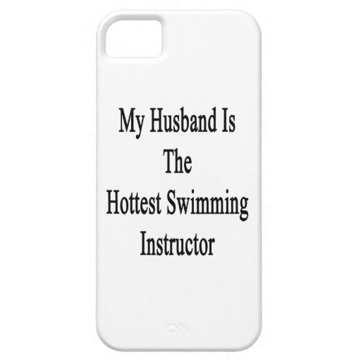 My Husband Is The Hottest Swimming Instructor iPhone 5/5S Cases