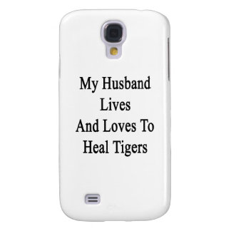 My Husband Lives And Loves To Heal Tigers Samsung Galaxy S4 Case