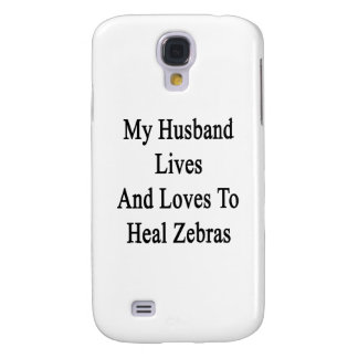 My Husband Lives And Loves To Heal Zebras Samsung Galaxy S4 Case