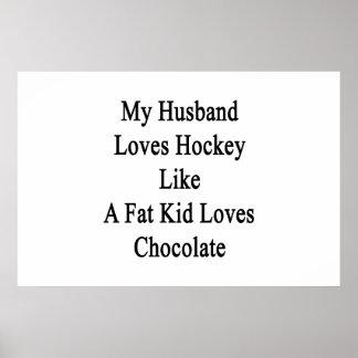 My Husband Loves Hockey Like A Fat Kid Loves Choco Poster