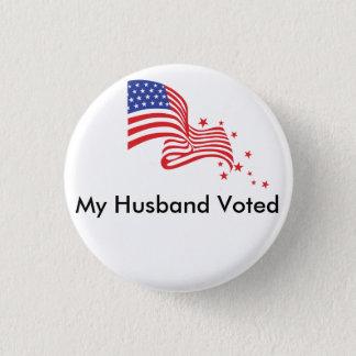 My Husband Voted! 1 Inch Round Button